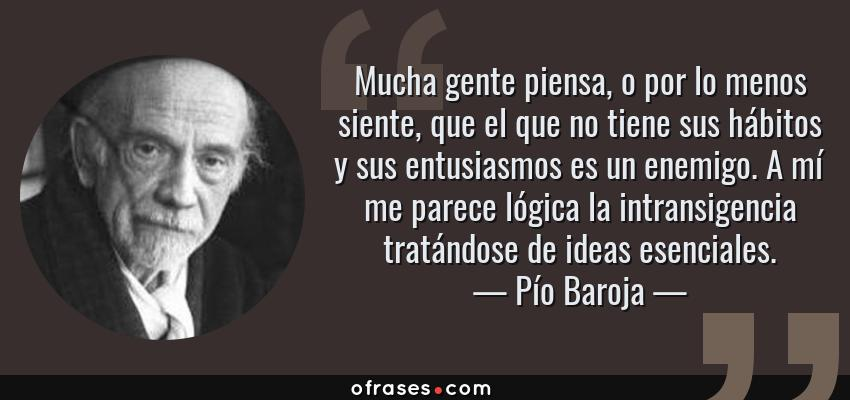 Pío Baroja sobre la intransigencia
