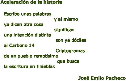 aceleración de la historia José Emilio Pacheco